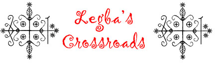 Click to visit Legba's Crossroads by Mambo T!